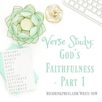 Verse Study: God's Faithfulness – Part 1