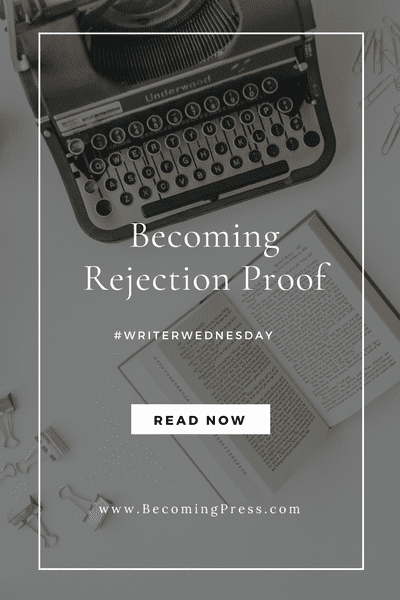 #WriterWednesday: Becoming Rejection Proof (link up)