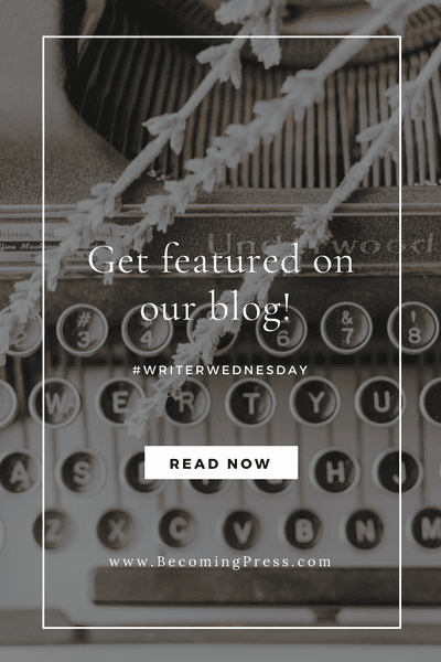 #WriterWednesday: Get Featured on this Blog! (link up)